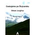 Cestujeme po Švýcarsku - Oblast Jungfrau